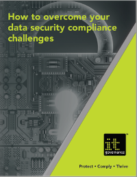 How to overcome your data security compliance challenges